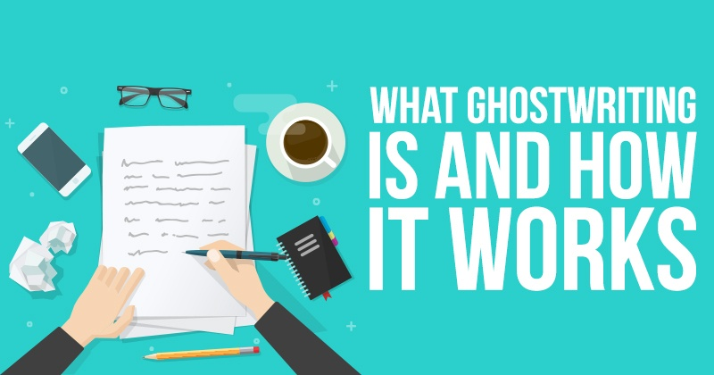 what_ghostwriting_is_and_how_it_works