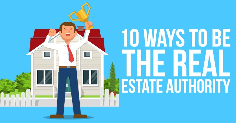 10_Ways_To_Be_The_Real_Estate_Authority