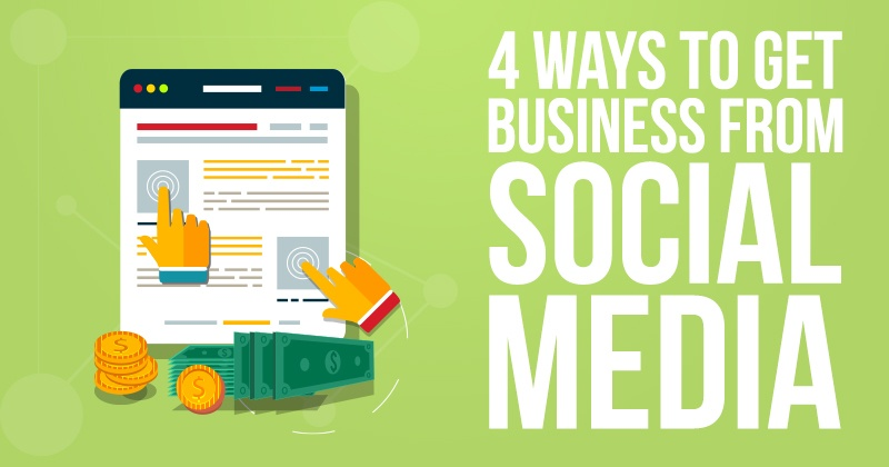4 Ways To Get Business From Social Media
