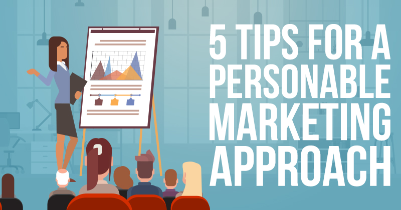 5 Tips for a Personable Marketing Approach