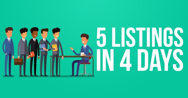 5 Listings in 4 Days