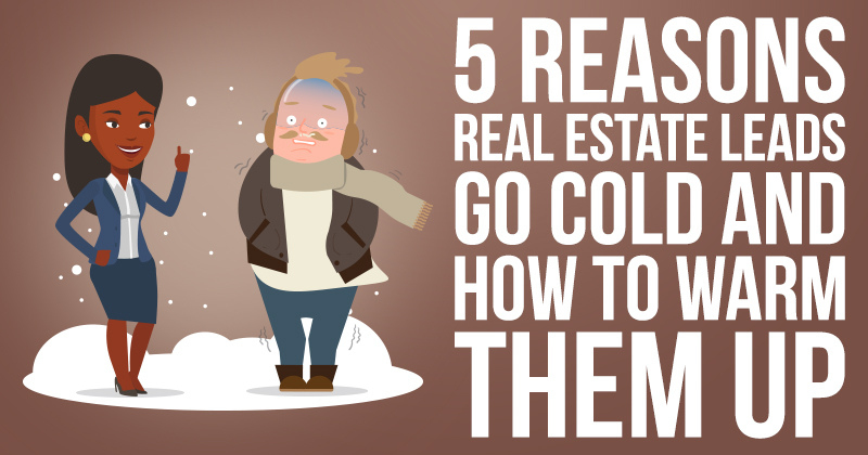 5_reasons_real_estate_leads_go_cold_and_how_to_warm_them_up