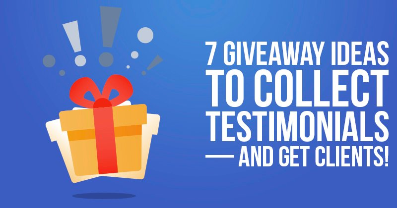 7 Giveaway and Contest Ideas to Collect Testimonials – and Get Clients!