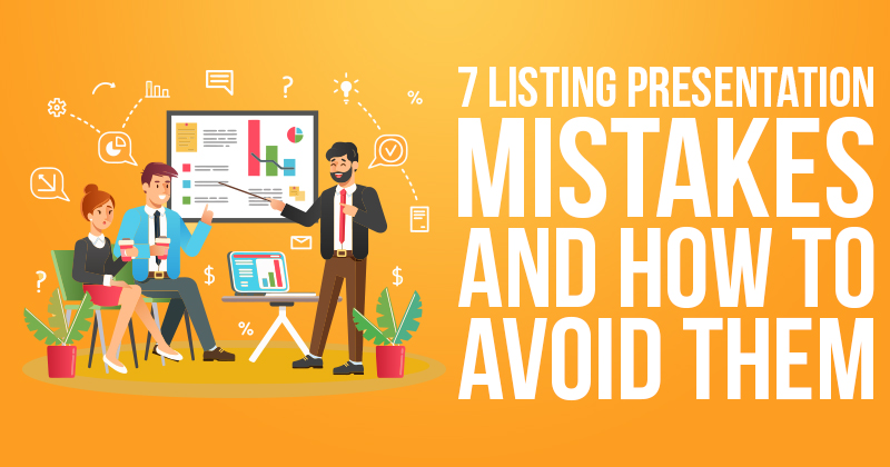 7 Listing Presentation Mistakes and How To Avoid Them