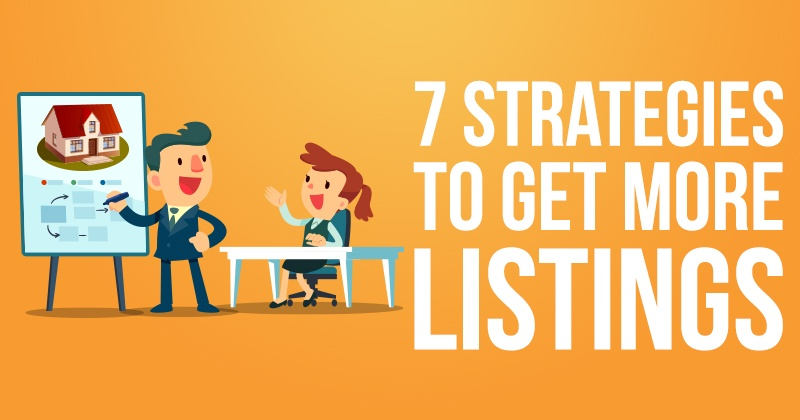 7 Strategies To Get More Listings