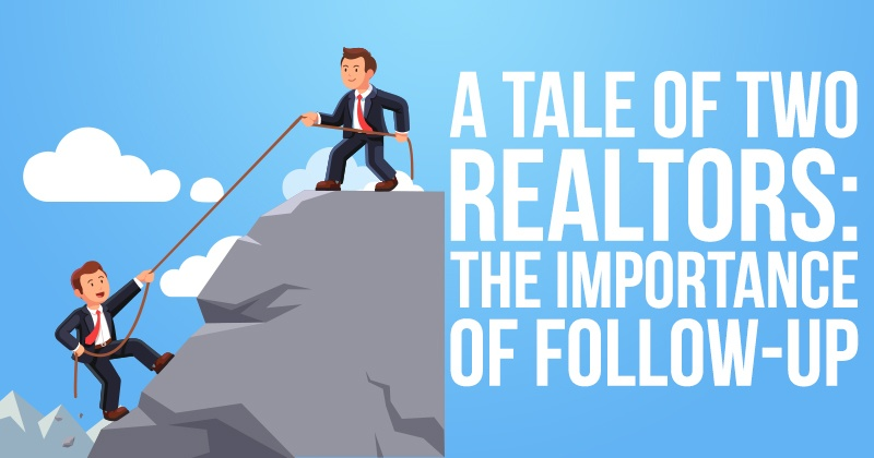 A Tale of Two Realtors: The Importance of Follow-Up