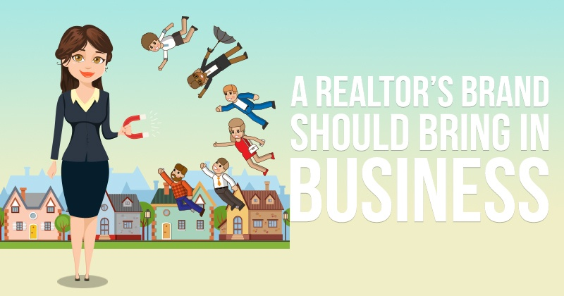 A Realtor's Brand Should Bring In Business