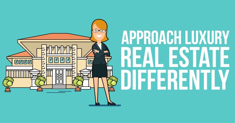 Approach_Luxury_Real_Estate_Differently