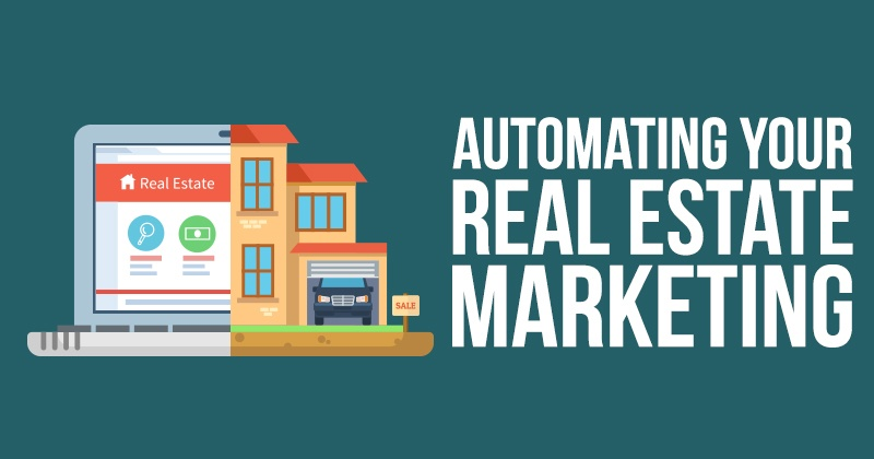 Automating Your Real Estate Marketing