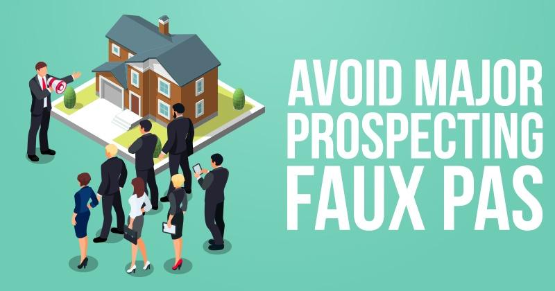 Avoid Major Prospecting Faux Pas