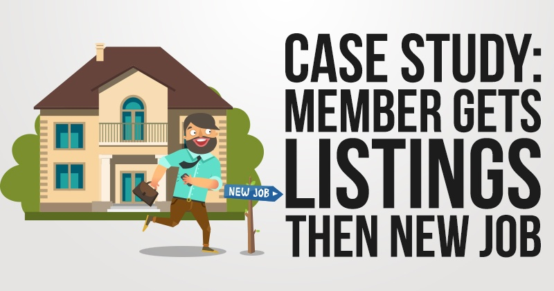 Case Study: Member Gets Listings Then New Job
