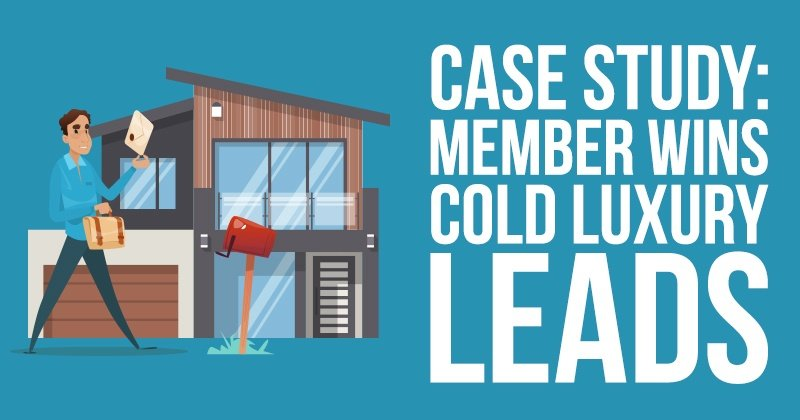 Case Study: Member Wins Cold Luxury Leads