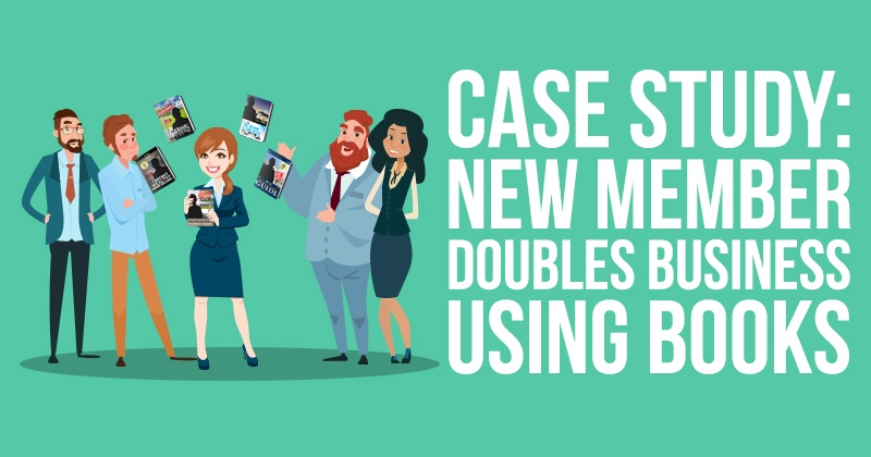 Case Study: New Member Doubles Business Using Books
