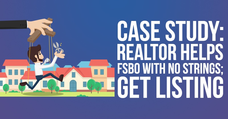 Case Study: Realtor Helps FSBO With No Strings; Gets Listing