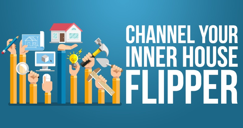Channel Your Inner House Flipper