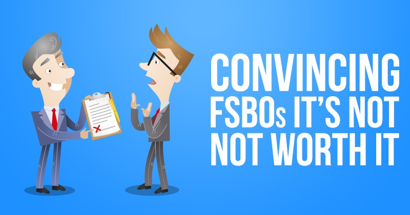 Convincing FSBOs It's Not Worth It