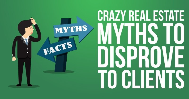 Crazy_Real_Estate_Myths_to_Disprove_To_Clients