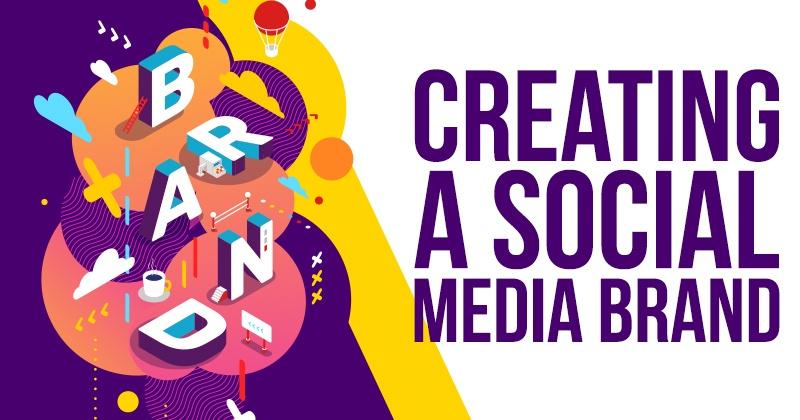 Creating a Social Media Brand