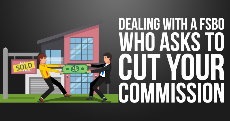 Dealing With A FSBO Who Asks To Cut Your Commission