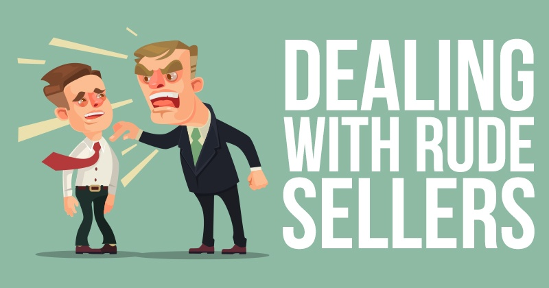 Dealing With Rude Sellers
