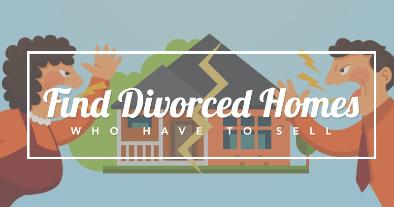 Find Divorced Homes Who Have to Sell