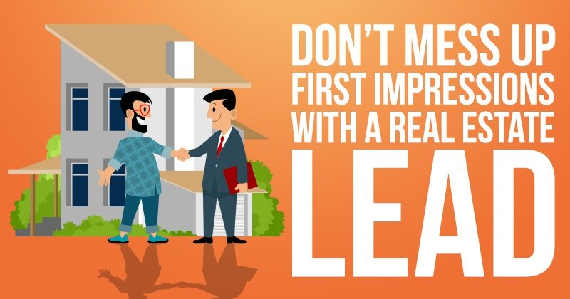 Don't Mess Up First Impressions With a Real Estate Lead