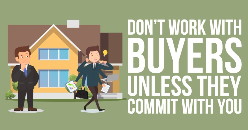 Don_t_Work_With_Buyers_Unless_They_Commit_With_You