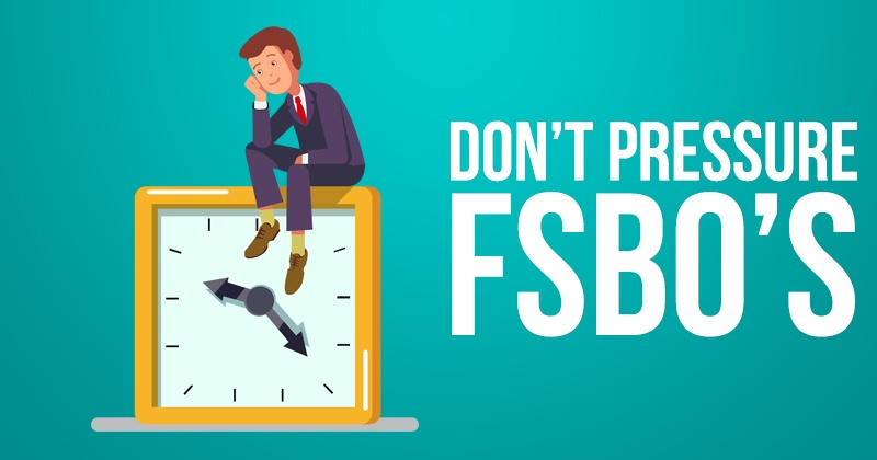 Don't Pressure FSBOs
