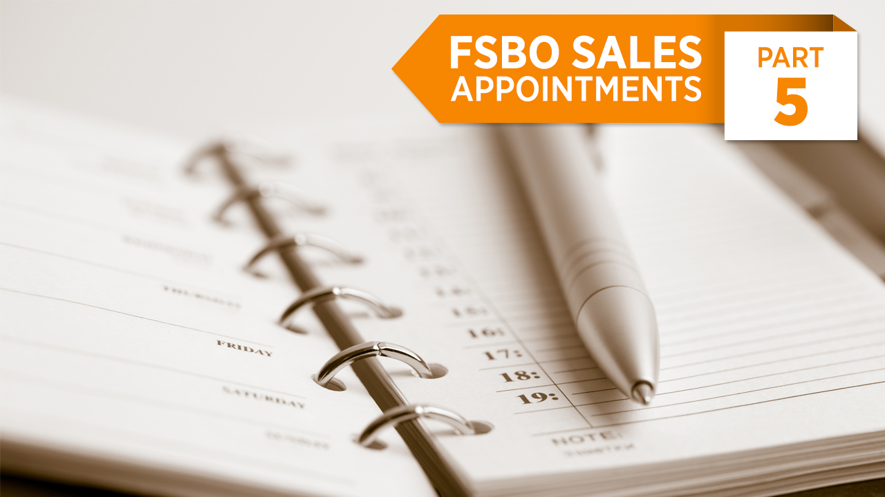 FSBO Sales Appointments Part 5: The Traditional Listing Appointment