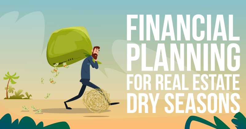 Financial-Planning-for-Real-Estate-Dry-Seasons