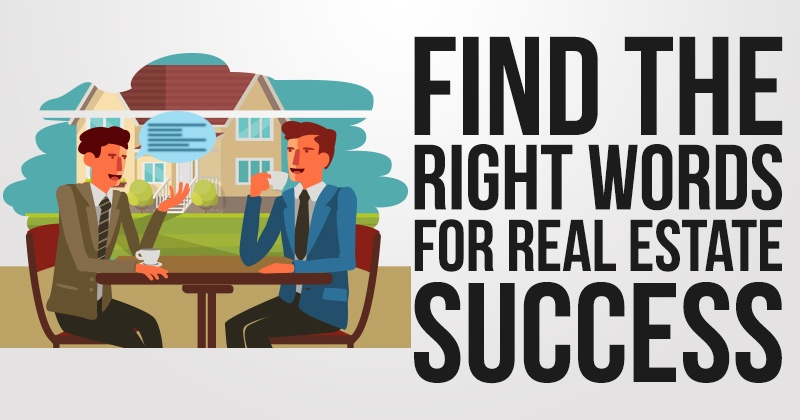 Find the Right Words for Real Estate Success