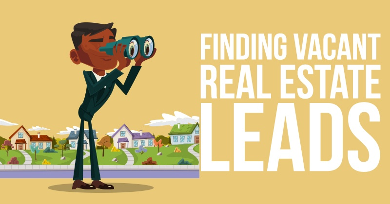 Finding Vacant Real Estate Leads