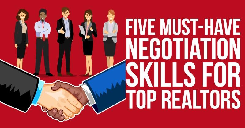Five Must-Have Negotiation Skills for Top Realtors