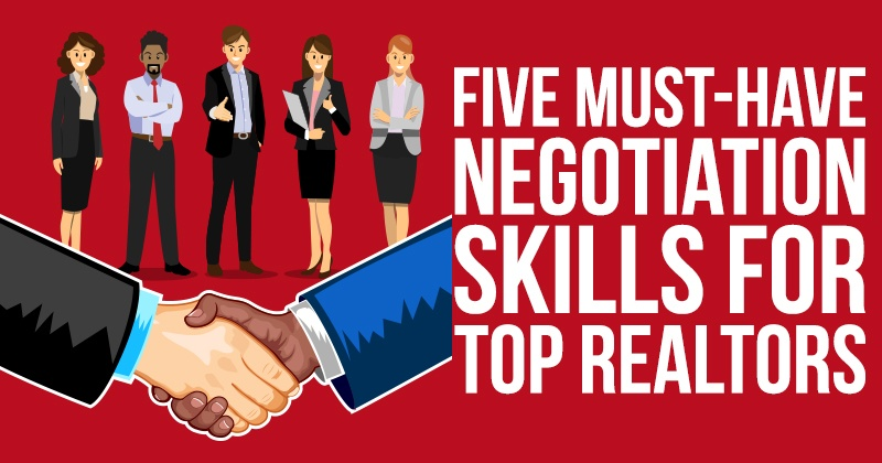 Five Must Have Negotiation Skills For Top Realtors
