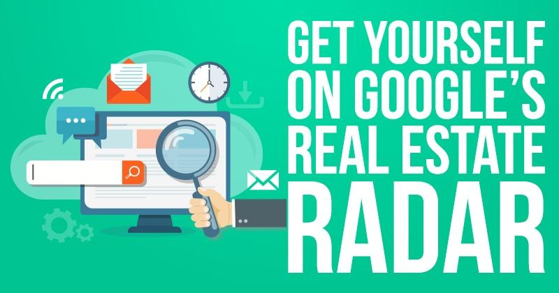 Get Yourself on Google's Real Estate Radar