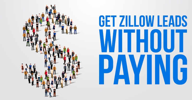 Get Zillow Leads Without Paying
