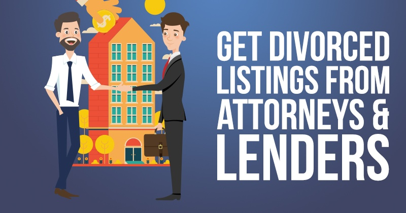 Get Divorced Leads from Attorneys and Lenders