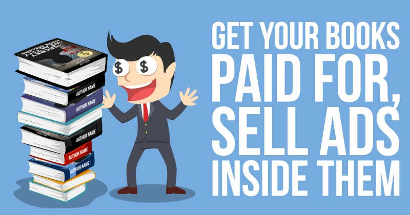 Get_Your_Books_Paid_For_Sell_Ads_Inside_Them