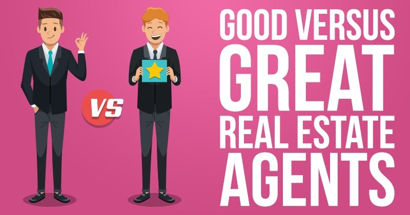 Good Versus Great Real Estate Agents