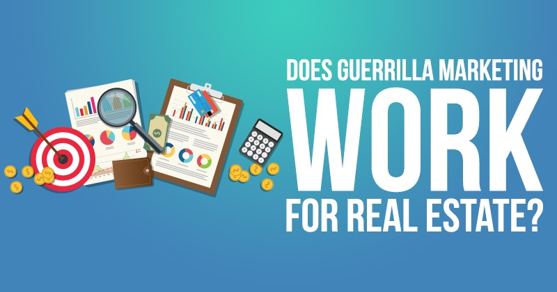Does Guerrilla Marketing Work for Real Estate?