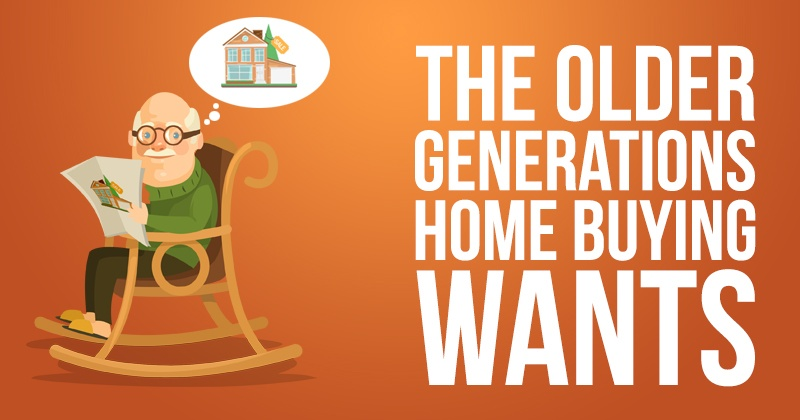 The Older Generations Home Buying Wants