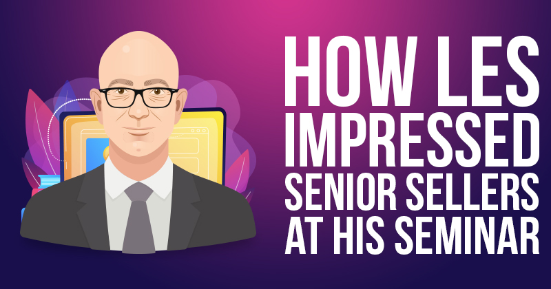 How Les Impressed Senior Sellers At His Seminar