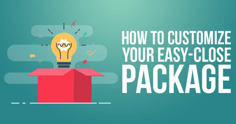 How To Customize Your Easy Close Package