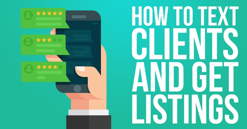 How To Text Clients And Get Listings