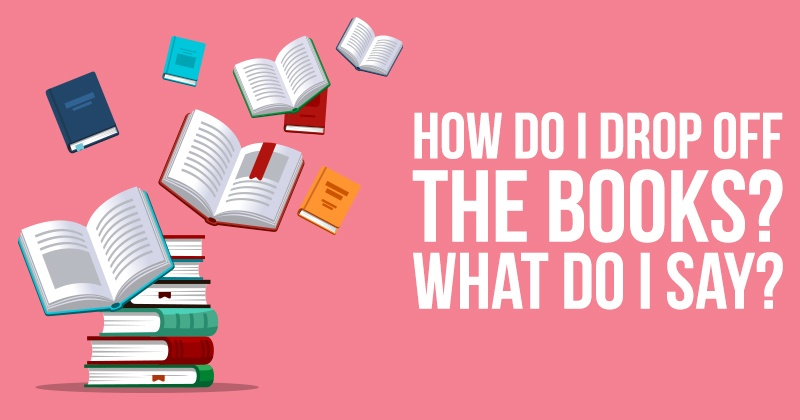 How-Do-I-Drop-Off-The-Books-What-Do-I-Say-1