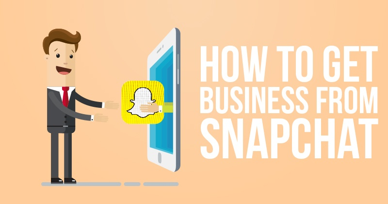 How to Get Business from Snapchat