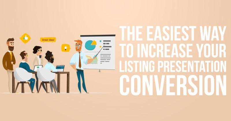The Easiest Way To Increase Your Listing Presentation Conversion