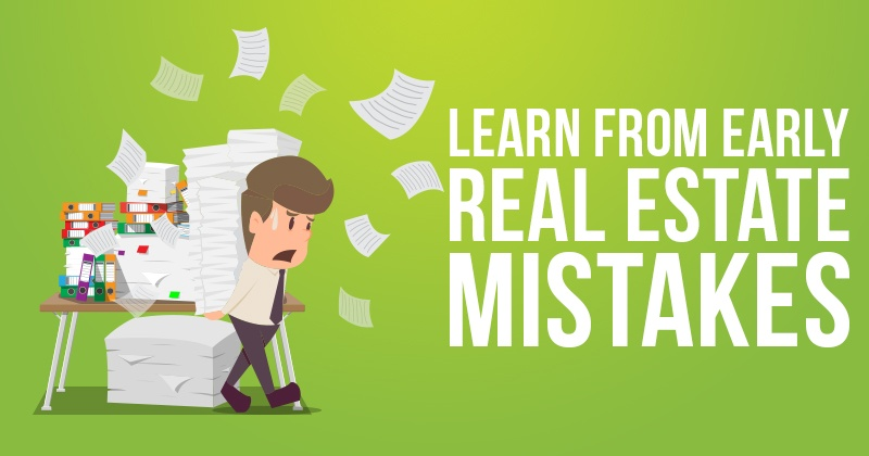 Learn From Early Real Estate Mistakes