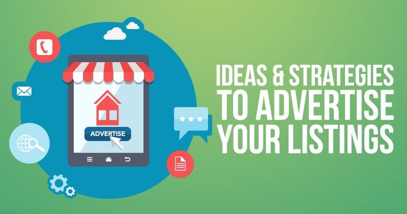 Ideas and Strategies To Advertise Your Listings
