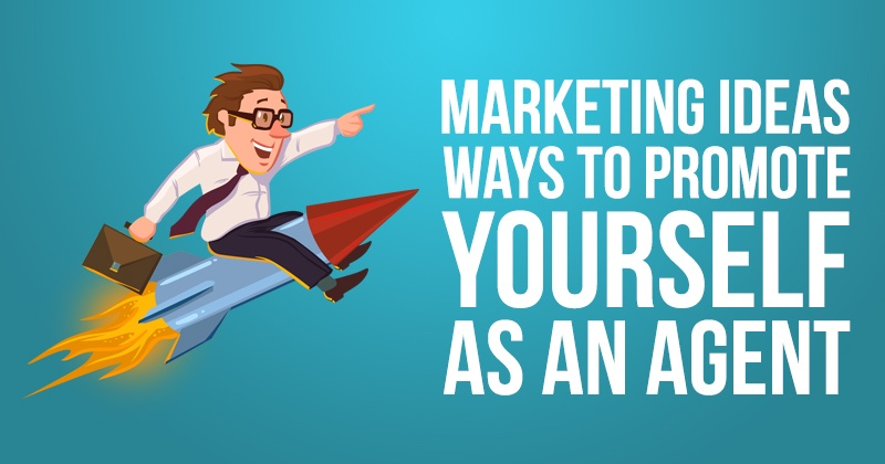 Marketing Ideas - Ways to Promote Yourself as an Agent